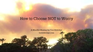 how to choose not to worry7